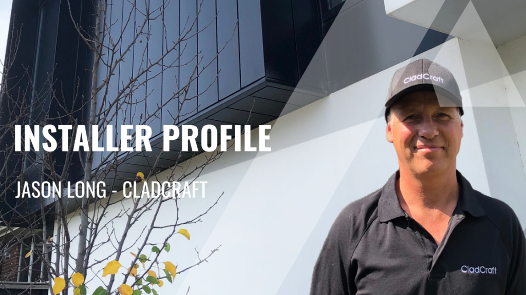 , Installer Spotlight – Jason Long from CladCraft