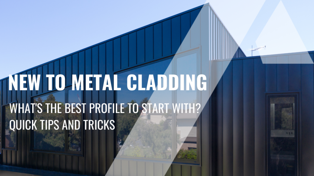 , New to Metal Cladding – What's the best profile to start with?